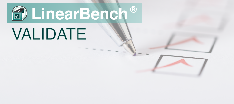 Linear Bench Validate